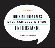 """Nothing great was ever achieved without enthusiasm."" —Ralph Waldo Emerson #quotes"