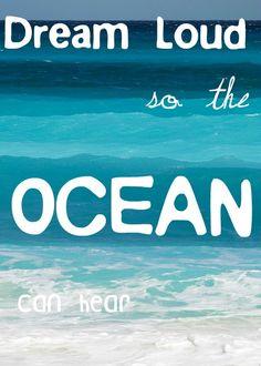 Dream Loud so the Ocean can hear
