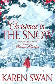 Christmas in the Snow: Amazon.co.uk: Karen Swan: 9781447219705: Books
