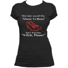 Witch Please Wizard of Oz Humor Ladies T Shirt Ruby Shoes Dorothy ($23) ❤ liked on Polyvore featuring tops, t-shirts, black, women's clothing, long sleeve tee, henley t shirt, checked shirt, long sleeve shirts and graphic tees