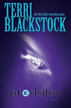 Predator by Terri Blackstock:  I really like this book.  Gripping to the last page.