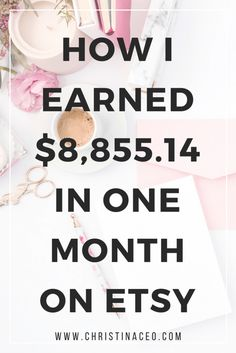 January 2017 Earnings Report - How I Earned $8,855.14 in One Month on Etsy