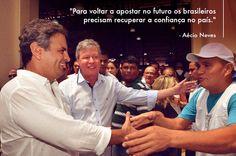 Eu confio em você Aécio, juntos vamos mudar o Brasil. #obrasiltemjeito #coragemparaavançar