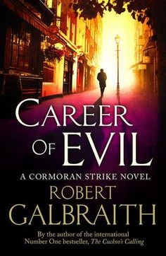 Career of Evil (Cormoran Strike #3) by Robert Galbraith (Pseudonym), J.K. Rowling