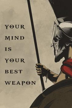 Positive quotes - Your Mind Is Your Best Weapon English Warrior Poster Wisdom Quotes, True Quotes, Great Quotes, Words Quotes, Quotes To Live By, Motivational Quotes, Inspirational Quotes, Quotes Quotes, Sayings