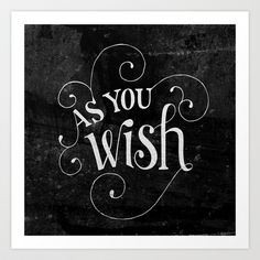 """Buy """"As You Wish"""" Princess Bride Lettering by Mallory Ming as a high quality Art Print. Worldwide shipping available at Society6.com. Just one of millions…"""