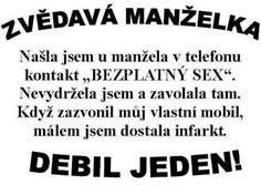 Zvědavá manželka Jokes Quotes, Funny Pins, Adult Humor, Cringe, Funny Jokes, Quotations, Haha, Thoughts, Sayings