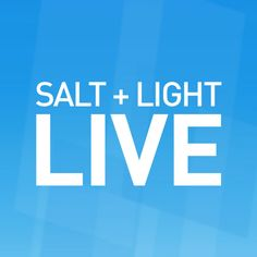 Watch Salt + Light Television LIVE. Vatican LIVE Events, Papal Journeys...