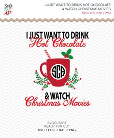 i just want to drink hot chocolate SVG DXF EPS png Christmas winter cocoa vinyl cut file Cricut Design, Silhouette studio, instant Download by SvgCutArt on Etsy