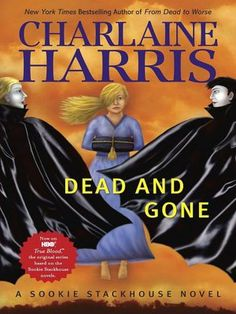 Dead and Gone (Sookie Stackhouse / Southern Vampire Series #9)  byCharlaine Harris
