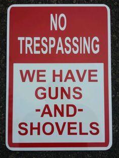 Funny Aluminum Sign No Trespassing I Own A Firearms Gun and Shovel No Rust | eBay