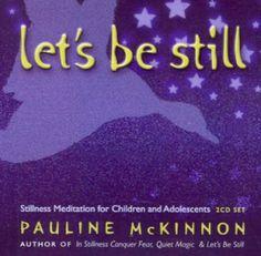 Lets be Still: Stillness Meditation for Children and Adolescents