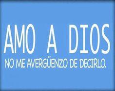 Amaras a tu DIOS,con todo tu ser,con todo tu corazón y mente...!!
