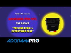 Adorama Pro 101: The Basics - The Cine Lens vs Everything Else | Expert photography blogs, tip, techniques, camera reviews - Adorama Learning Center