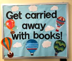 Get carried away with books! Check out the new hot-air ballooned themed board in the kids room - great for displaying books about flying! School Library Themes, Preschool Library, School Library Displays, Elementary School Library, Kids Library, Preschool Bulletin, Library Boards, Library Ideas, School Display Boards
