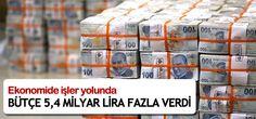 Bütçe Nisanda 5,4 milyar lira fazla verdi Maliye Bakanı Naci Ağbal, geçen yıl nisanda 1,4 milyar lira fazla veren bütçenin, bu yılın aynı ayında 5,4 milyar lira fazla verdiğini bildirdi.