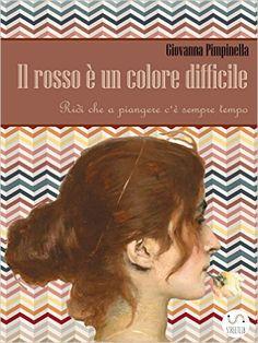 Il Rosso è un colore difficile eBook: Giovanna Pimpinella: Amazon.it: Libri in altre lingue