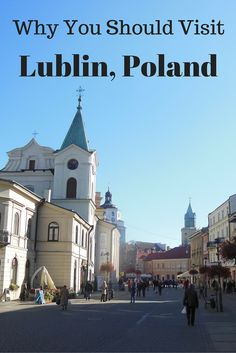 Lublin is a beautiful place in Poland full of history that sadly few people outside of Poland know about. Here's why I think Lublin should be on your list of destinations to visit