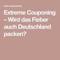 Extreme Couponing – Wird das Fieber auch Deutschland packen?