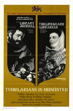 Tumblarians in Midwinter: The Best Party Invite Ever. Fri. Jan. 25, 2013. 9:30pm  at White Horse Trading Company, Seattle