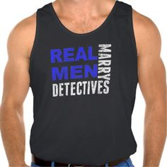 Real Men Marry Detectives Tanks Tank Tops