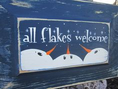 All Flakes Welcome Holiday Seasonal Sign Snowman by simplyzofia, $15.00