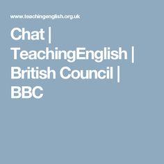 Chat   TeachingEnglish   British Council   BBC