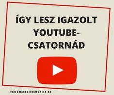 Így lesz igazolt YouTube-csatornád - Videómarketing Műhely Nintendo Switch, Youtube, Logos, Logo, Youtubers, Youtube Movies