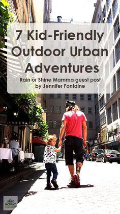 7 Fabulous Kid-Friendly Outdoor Urban Adventures. Rain or Shine Mamma