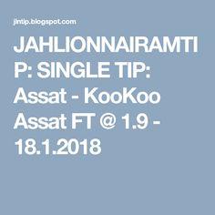 JAHLIONNAIRAMTIP: SINGLE TIP: Assat - KooKoo Assat FT @ 1.9 - 18.1.2018