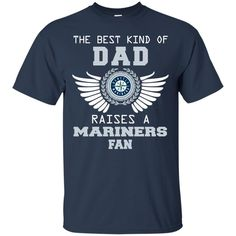 The Best Kind Of Dad Seattle Mariners T Shirts – Best Funny Store