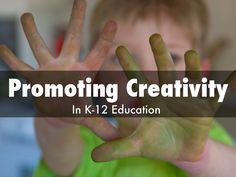 """Promoting Creativity In K-12 Education"" - A Haiku Deck  #createk12"