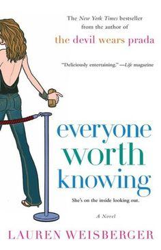 Everyone Worth Knowing by Lauren Weisberger. #chicklit