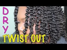 Dry Twist Out on Natural Hair