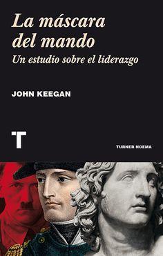 La Máscara Del Mando. John Keegan#QuieroEsteLibro