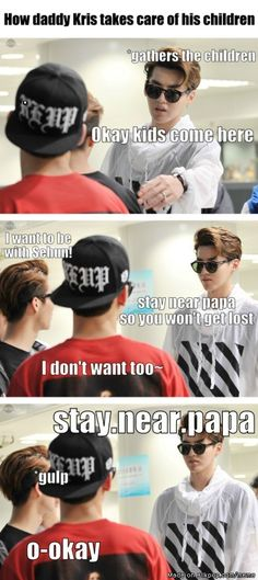 Daddy Kris~~!!! keke Does anyone care to be his children?? keke or is it just me?? keke