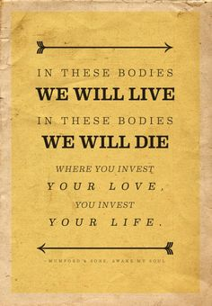 """In these bodies we"