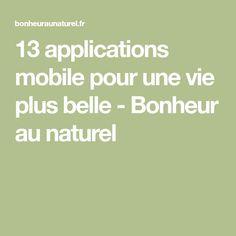 13 applications mobile pour une vie plus belle - Bonheur au naturel