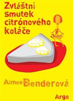 Zvláštní smutek citronového koláče - Aimee Bender | Ohana's world of pure imagination