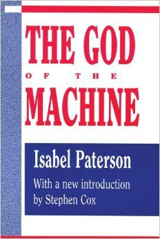 The God of the Machine (Library of Conservative Thought): Isabel Paterson, Stephen Cox: 9781560006664: Amazon.com: Books
