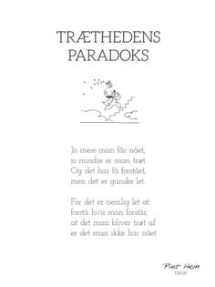 Billedresultat for piet hein gruk plakat Work Quotes, Change Quotes, Great Quotes, Quotes To Live By, Me Quotes, Inspirational Quotes, Forms Of Poetry, Framed Quotes, Daily Affirmations