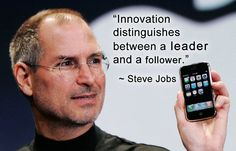 """Innovation distinguishes between a leader and a follower."""" ~ #SteveJobs"""