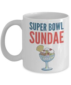 Funny Super Bowl Football Mug -Super Bowl Sundae - 11 oz Gift Mug