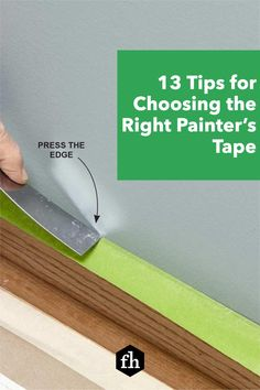 Apply painter's tape faster and more effectively so you can start painting sooner and make fewer mistakes. Painting Tips, House Painting, Paint Prep, Borders For Paper, Choose The Right, Paint Drying, Painters Tape, Paint Furniture, Easy Paintings