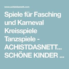 Spiele für Fasching und Karneval Kreisspiele Tanzspiele - ACHISTDASNETT...SCHÖNE KINDER T-SHIRTS