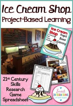 Project-based learning; Ice Cream Shop; 21st Century Skills, Research, spreadsheets, create your own business; $