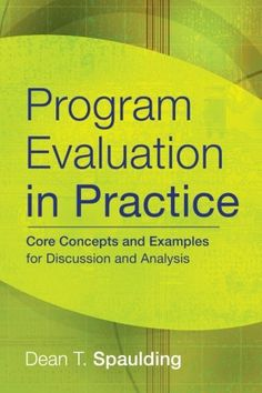 Program Evaluation in Practice: Core Concepts and Examples for Discussion and Analysis by Dean T. Spaulding http://www.amazon.com/dp/0787986852/ref=cm_sw_r_pi_dp_5Q87tb0H1YPDC