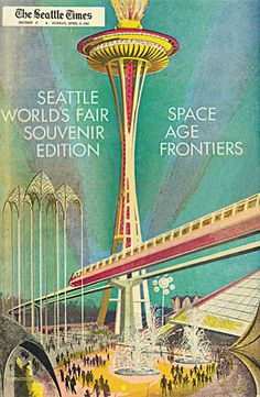 Seattle World's Fair 1962 ... many of the attractions built specifically for the fair (like the space needle) are still there