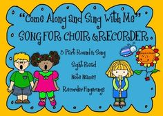 "use next year!!!!!  ""Come Along and Sing with Me"" RECORDER AND CHORAL BUNDLE is a combo product. It is a beginning CHORAL 3 part round sung acapella and a RECORDER song with Recorder Fingering Poster for Review.  This song would be great for a welcome song that your choir sings every week."