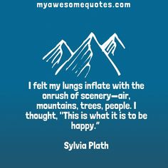 Sylvia Plath Quote About Nature - Awesome Quotes About Life Post Quotes, Life Quotes, Sylvia Plath Quotes, Like Mike, Quotes About Everything, Adventure Quotes, Nature Quotes, You Must, Letter Board